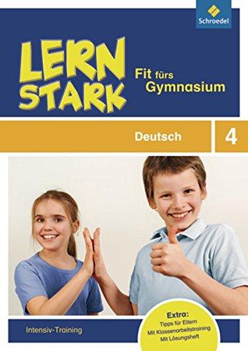 LERNSTARK - Fit fürs Gymnasium: Deutsch 4: Intensiv-Training