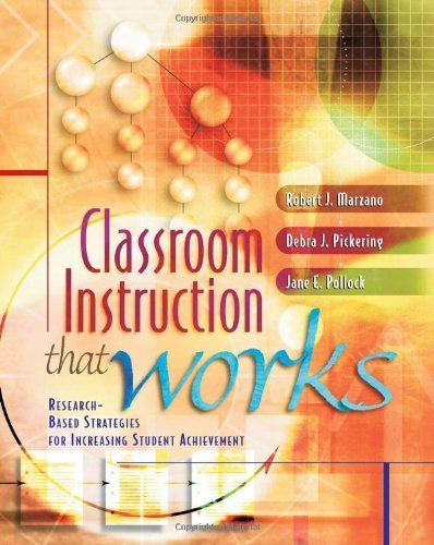 Classroom Instruction That Works: Research-Based Strategies for Increasing Student Achievement 1st by Marzano, Robert J., Pickering, Debra J., Pollock, Jane E. (2001) Paperback