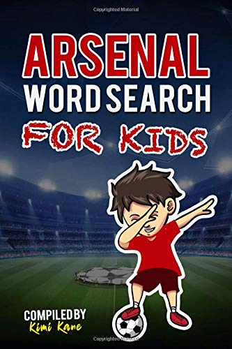 ARSENAL WORD SEARCH FOR KIDS: Get To Know All Arsenal FC Skuad, History, Management, Fans and Much More! (Unofficial Premier League) por Kimi Kane