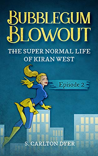 Bubblegum Blowout: The Super Normal Life of Kiran West (English Edition)