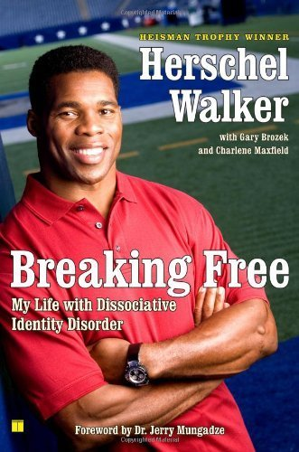 Breaking Free: My Life with Dissociative Identity Disorder by Herschel Walker (2009-01-13)