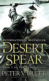 The Desert Spear: Book Two of The Demon Cycle par [Brett, Peter V.]