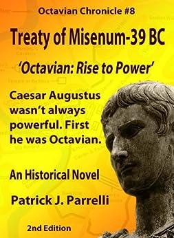 #8 Treaty of Misenum - 39 BC (The Octavian Chronicles) (English Edition) di [Parrelli, Patrick]