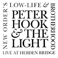 Peter Hook & The Light - New Order's 'Low-Life' & 'Brotherhood' Live At Hebden Bridge produced by Live Here Now - quick delivery from UK.