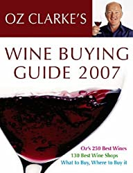 Oz Clarke's Wine Buying Guide 2007 2007 by Oz Clarke (2006-09-14)