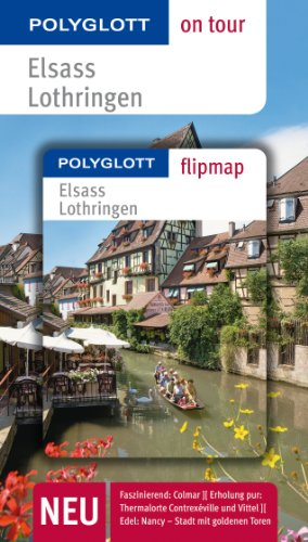 POLYGLOTT on tour Reiseführer Elsass/Lothringen: Polyglott on tour mit Flipmap