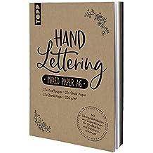 Handlettering Mixed Paper-Papierblock A6: Block mit Kraftpapier, Chalk Paper und Blank Paper im A6-Format mit Übungs-Alphabeten und Inspirationen für Geschenkanhänger und Grußkarten