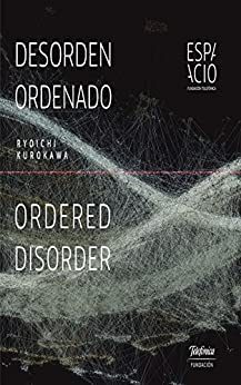 Desorden Ordenado: Ordered Disorder por Ryoichi Kurokawa epub