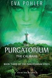 The Calibans: The Purgatorium Series, Book Three by Eva Pohler (2015-02-22)