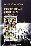 Tarot de Marseille - L'ésotérisme chrétien à l'oeuvre