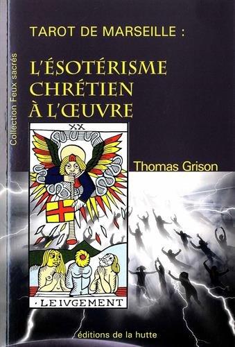 Tarot de Marseille : L'ésotérisme chrétien à l'oeuvre