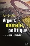 Telecharger Livres Argent morale politique (PDF,EPUB,MOBI) gratuits en Francaise