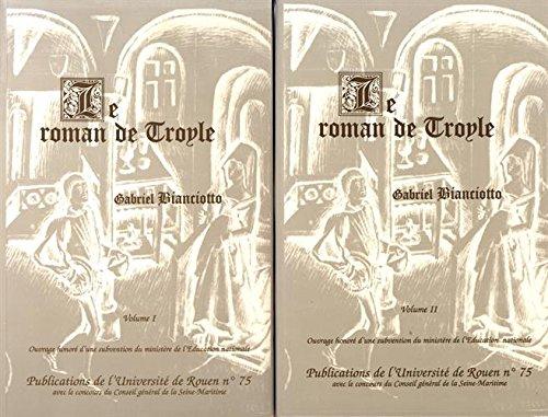 Le Roman de Troyle, 2 volumes par Bianciotto