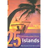 Islands: 25 Ultimate Experiences (Rough Guide 25s)