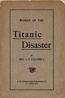 Women of the Titanic Disaster by [Caldwell, Sylvia]