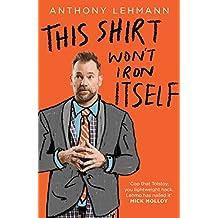 This Shirt Won't Iron Itself (English Edition)