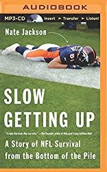 Slow Getting Up: A Story of NFL Survival from the Bottom of the Pile by Nate Jackson (2014-09-02)