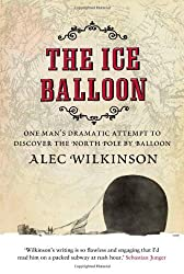 The Ice Balloon by Alec Wilkinson (2013-12-23)
