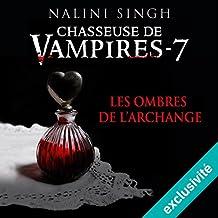Les ombres de l'archange (Chasseuse de vampires 7)