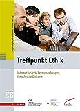 Treffpunkt Ethik: Internetbasierte Lernumgebungen für ethische Diskurse (EB Buch)