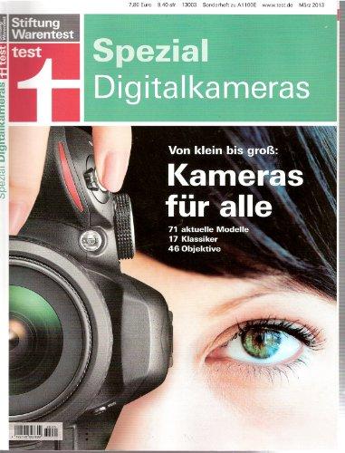 test Spezial 2013: Digitalkameras. Kameras für alle. Von klein bis groß. 71 aktuelle Modelle, 17 Klassiker, 46 Objektive