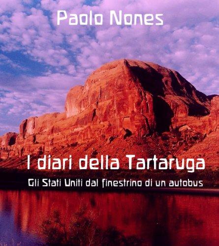 I diari della Tartaruga: gli Stati Uniti dal finestrino di un autobus (Italian Edition)
