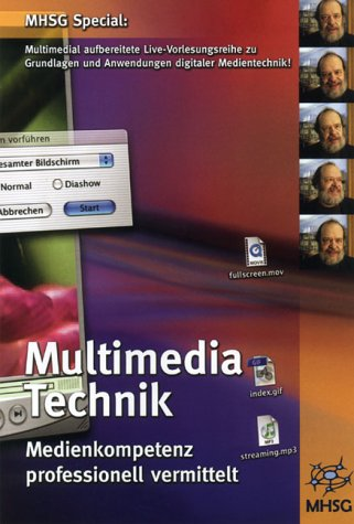 Multimedia TechnikMedienkompetenz professionell vermitteln. Multimedial aufbereitete Live-Vorlesungsreihe zu Grundlagen und Anwendungen digitaler Medientechnik. Für Windows 98/Me/2000/NT/XP (Video-kompressions-software)