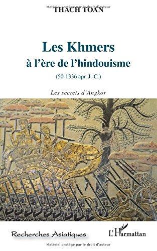 Khmers a l'ere de l'hindouisme 50 1336 apr j c les secrets d'angkor