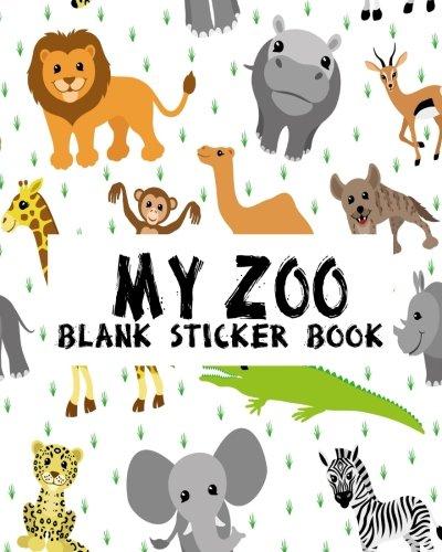 My Zoo Blank Sticker Book: Blank Sticker Book For Kids, Sticker Book Collecting Album: Volume 3 por Jasmine Leone