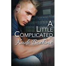 A Little Complicated by Kade Boehme (2015-02-28)