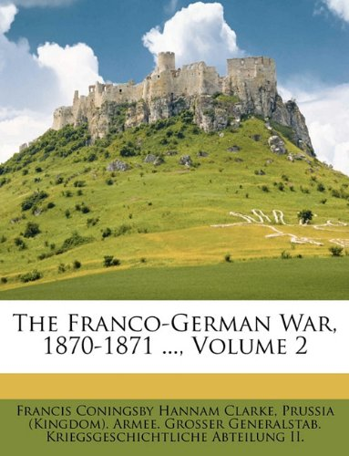 The Franco-German War, 1870-1871 ..., Volume 2