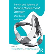 The Art and Science of Dance/Movement Therapy: Life Is Dance