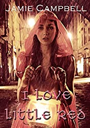 I Love Little Red (The Fairy Tales Retold Series Book 5)
