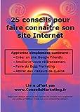 Telecharger Livres 25 conseils pour faire connaitre son site internet par Frederic CANEVET (PDF,EPUB,MOBI) gratuits en Francaise