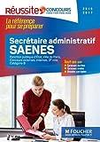 Concours Secrétaire administratif, SAENES 2016-2017 - Tout-en-un - Réussite Concours Nº27...