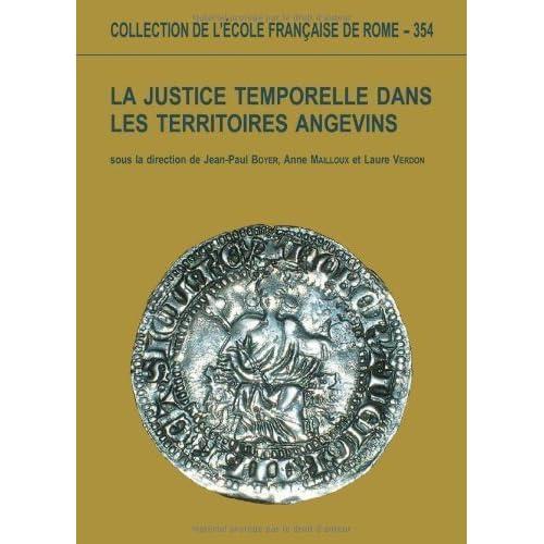 Justice temporelle dans les territoires angevins aux XIIIè et XIVè siècles : théories et pratiques de Claude Gauvard (15 décembre 2005) Broché