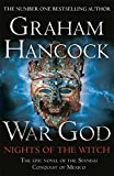 War God: Nights of the Witch by Graham Hancock (2014-03-27) - Graham Hancock