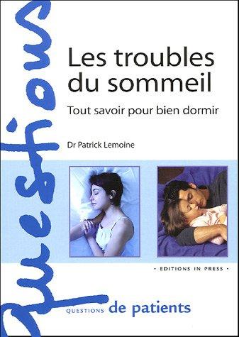 Les troubles du sommeil : Tout savoir pour bien dormir par Patrick Lemoine
