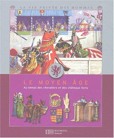 Le Moyen-Âge, chevaliers et chateaux-forts par Collectif