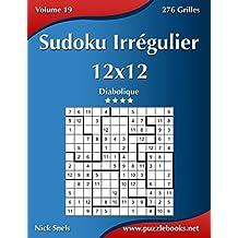 Sudoku Irrégulier 12x12 - Diabolique - Volume 19 - 276 Grilles