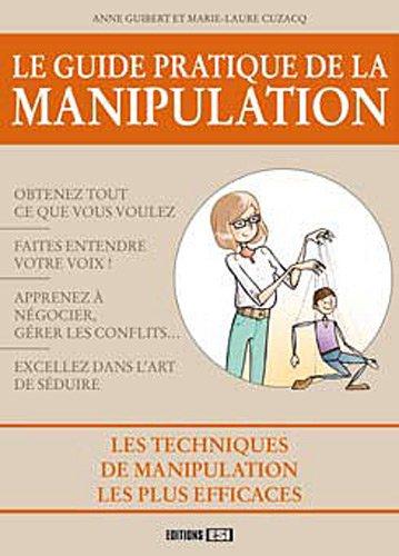 Le guide pratique de la manipulation par Collectif