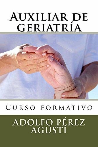 Auxiliar de geriatría: Curso formativo (Cursos formativos n 13)