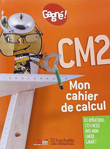 Gagne ! Mon Cahier de Calcul CM2