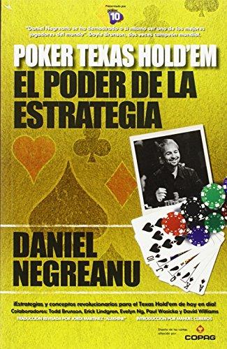 Poker Texas hold'em, el poder de la estrategia por Daniel Negreanu