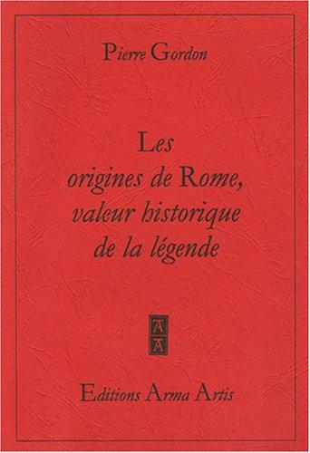 Les origines de Rome, valeur historique de la légende