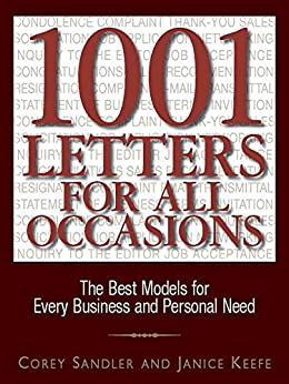 1001 Letters For All Occasions: The Best Models for Every Business and Personal Need by [Sandler, Corey, Keefe, Janice]