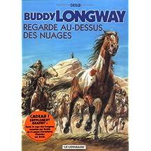 Buddy Longway, tome 17 : Regarde au-dessus des nuages