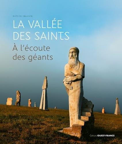 La Vallée des Saints : A l'écoute des géants