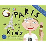 Fodor's Around Paris with Kids (Fodor's Around Paris with Kids: 68 Great Things to Do Together)