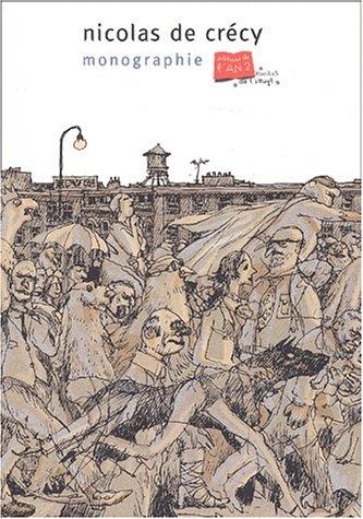 Nicolas de Crécy. Monographie par Nicolas de Crécy, Laetitia Bianchi, Raphaël Meltz